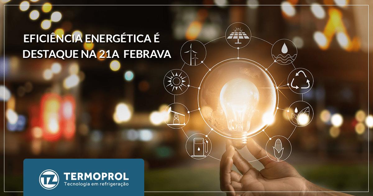 Eficiência energética é destaque na 21a FEBRAVA