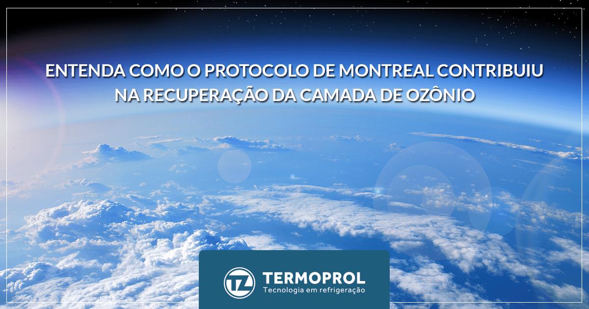Entenda como o Protocolo de Montreal contribuiu para a recuperação da camada de ozônio