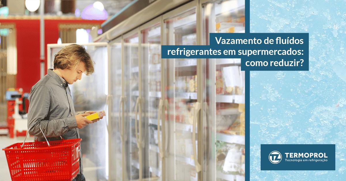 Vazamento de fluídos refrigerantes em supermercados: como reduzir?