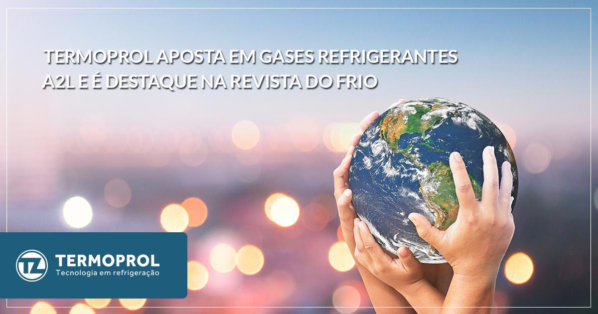 Termoprol aposta em gases refrigerantes A2L e é destaque na Revista do Frio