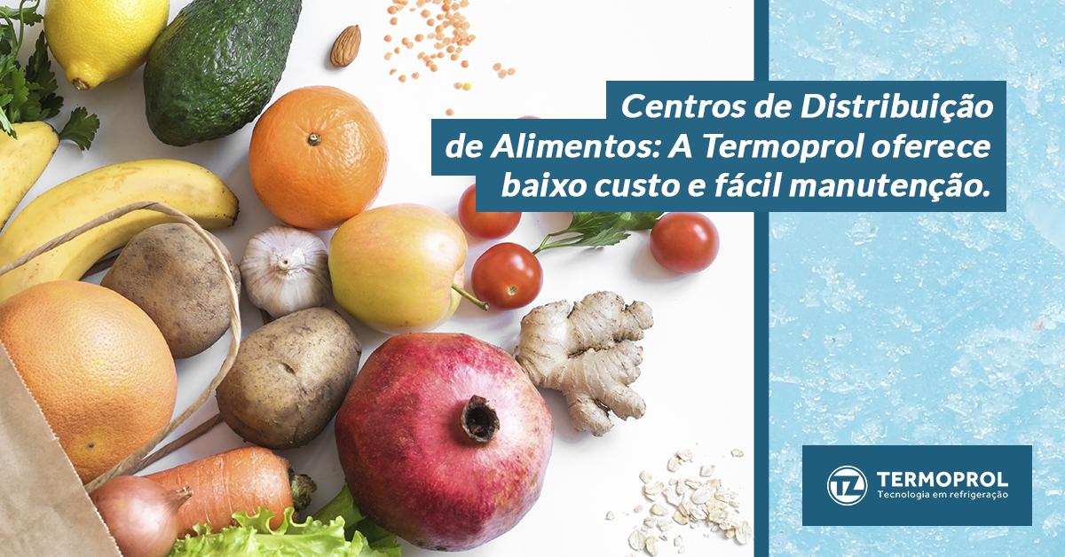 Centros de Distribuição de Alimentos : a Termoprol oferece baixo custo e fácil manutenção